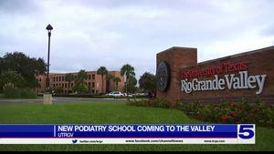 UTRGV becomes home to Texas' first school... UTRGV becomes home to Texas' first school of podiatry